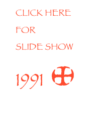 CLICK HERE FOR SLIDE SHOW 1991  *